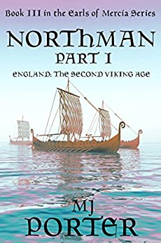 Northman Part 1 (The Earls of Mercia Book 3) by [Porter, M J]