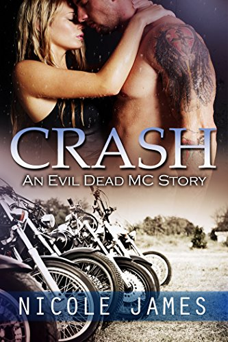 CRASH: An Evil Dead MC Story (The Evil Dead MC Series Book 2) by [James, Nicole]