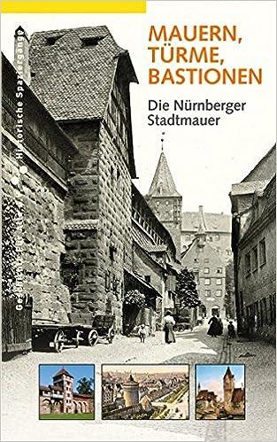 Romanhefte Mauern Türme und Bastionen Die Nürnberger Stadtmauer Daniel Gürtler ...