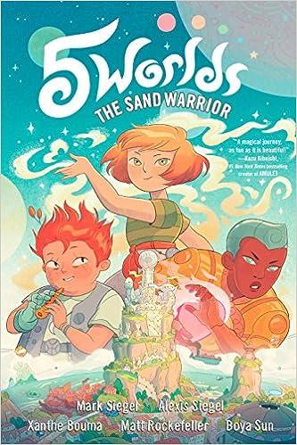 35d24f25c3b 5 Worlds Book 1: The Sand Warrior: Mark Siegel, Alexis Siegel, Xanthe  Bouma, Matt Rockefeller, Boya Sun: 9781101935880: Amazon.com: Books