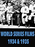 World Series Films 1934 & 1935