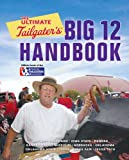 The Ultimate Tailgater's Big 12 Handbook, Stephen Linn, 0762744979