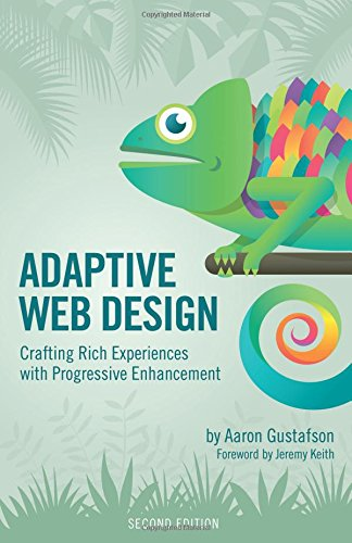 Adaptive Web Design: Crafting Rich Experiences with Progressive Enhancement (2nd Edition) (Voices That Matter) by New Riders