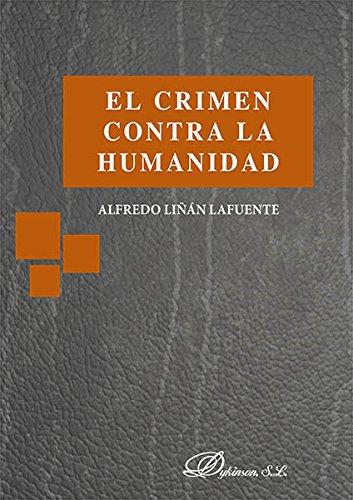 Descargar Libro El Crimen Contra La Humanidad. Alfredo Liñán Lafuente