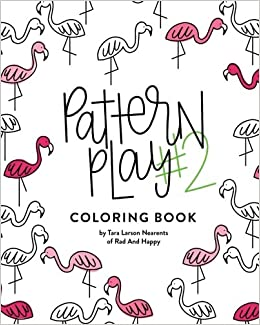 Amazon Pattern Play 2 All Ages Coloring Book 9780692771358 Tara Larson Nearents Books