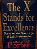 The X Stands for Excellence : Based on the Seven Ups of Life Presentation, STP Staff, 0787223581