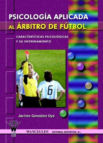 Psicología Aplicada En El Árbitro De Fútbol (Spanish Edition)