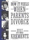 How It Feels When Parents Divorce, Jill Krementz, 0394758552