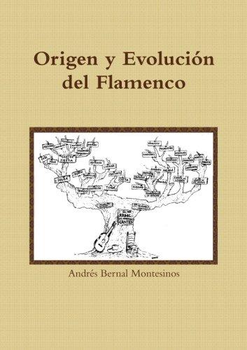 Origen y evolución del Flamenco  [Bernal Montesinos, Andrés] (Tapa Blanda)