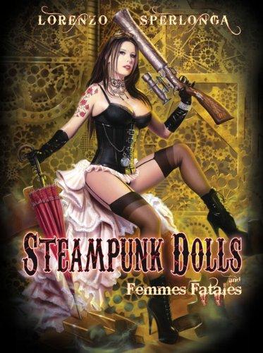 Steampunk Dolls and Femmes Fatales, Pin up Art By Lorenzo Sperlonga