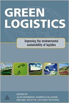 Book Green Logistics: Improving the Environmental Sustainability of Logistics
