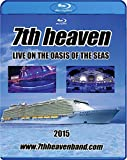 7th heaven - Live on the Oasis of the Seas [Blu-ray]