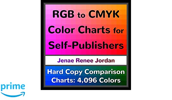 Rgb To Cmyk Color Charts For Self Publishers Hard Copy Comparison