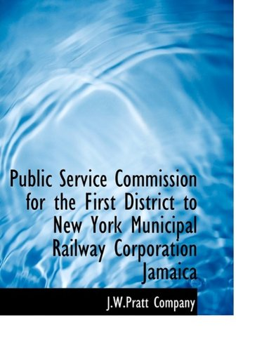 Public Service Commission for the First District to New York Municipal Railway Corporation  Jamaica