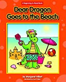 Dear Dragon Goes to the Beach (Beginning-to-Read)