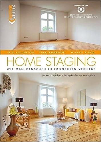 HOME STAGING: Wie man Menschen in Immobilien verliebt Ein ...