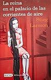 img - for La reina en el palacio de las corrientes de aire: The Girl Who Kicked the Hornet's Nest (Spanish Edition) (Millenium) book / textbook / text book