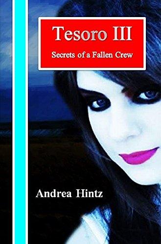 Tesoro III:  Secrets of a Fallen Crew (The Tesoro Series Book 3)