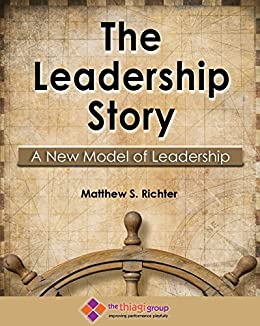 The Leadership Story: A New Model of Leadership