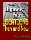 Highway Patrol Locations Then and Now