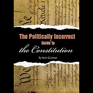 The Politically Incorrect Guide to the Constitution Hörbuch