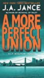 Front cover for the book A More Perfect Union by J. A. Jance