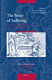 The Sense of Suffering : Constructions of Physical Pain in Early Modern Culture, Jan Frans van Dijkhuizen, Karl A.E. Enenkel, 9004172475