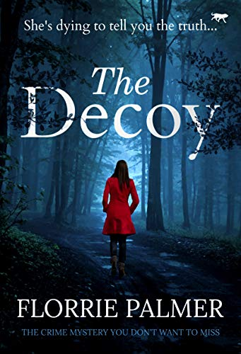 The Decoy: the crime mystery you don't want to miss by [Palmer, Florrie]
