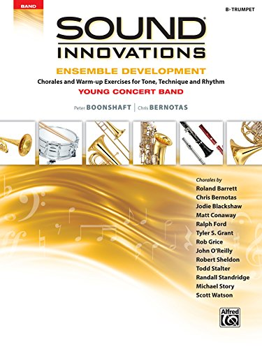 - Sound Innovations for Concert Band -- Ensemble Development for Young Concert Band: Chorales and Warm-up Exercises for Tone, Technique, and Rhythm (Trumpet)