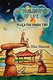 My Philosophy of Life, Plus a Few Handy Tips, Nita Micossi and Robert Zises, 0615352715