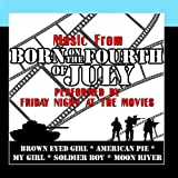 Music From: Born On The Fourth Of July by Friday Night At The Movies