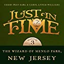 The Wizard of Menlo Park, New Jersey: Just in Time Audiobook by Carol Lynch Williams, Cheri Pray Earl Narrated by Timothy McKean