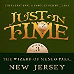 The Wizard of Menlo Park, New Jersey: Just in Time | Carol Lynch Williams,Cheri Pray Earl