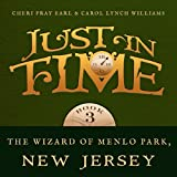 The Wizard of Menlo Park, New Jersey: Just in Time