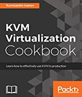 KVM Virtualization Cookbook Front Cover