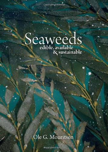 Download Seaweeds: Edible, Available, and Sustainable pdf epub