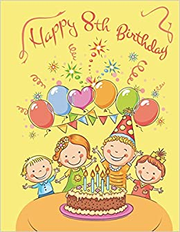 Happy 8th Birthday 105 Lined Pages Notebook Journal Diary