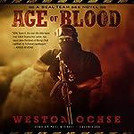 Age of Blood: A SEAL Team 666 Novel | Weston Ochse