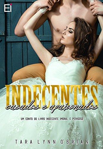 Indecentes, Casados e Apaixonados