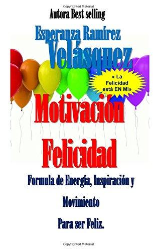 Felicidad: Plan Motivacion Movimiento EN MI Felicidad Escuela de la felicidad en seminarios EN MI (Volume 5)  [Ramirez Velasquez, Esperanza] (Tapa Blanda)