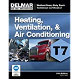 ASE Test Preparation - T7 Heating, Ventilation, and Air Conditioning (ASE Test Prep for Medium/Heavy Duty Truck: Heating…