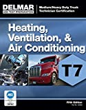 ASE Test Preparation - T7 Heating, Ventilation, and Air Conditioning (Medium/Heavy Duty Truck Technician Certification)