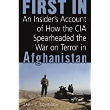 First In: How Seven CIA Officers Opened the War on Terror in Afghanistan