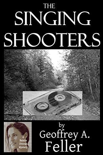 Book: The Singing Shooters (Natalie Dvorak Mysteries) by Geoffrey A. Feller