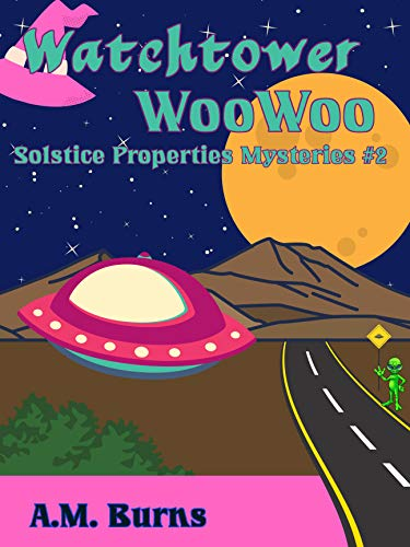 Watchtower WooWoo (Solstice Properties Mysteries Book 2) by [Burns, A.M.]
