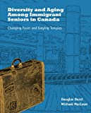 Diversity and Aging among Immigrant Seniors in Canada, , 1550594079