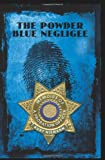 The Powder Blue Negligee: MEMOIRS OF A PROBATION OFFICER