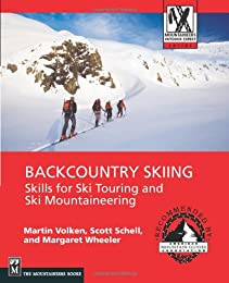 Backcountry Skiing: Skills for Ski Touring and Ski Mountaineering (Mountaineers Outdoor Expert Series)