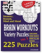 Brain Workouts Variety Puzzles (225 Mixed Puzzles in Large Print for Effective Brain Exercise.) (Volume 1)