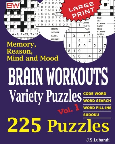 Brain Workouts Variety Puzzles: Volume 1 (225 Mixed Puzzles in Large Print...
